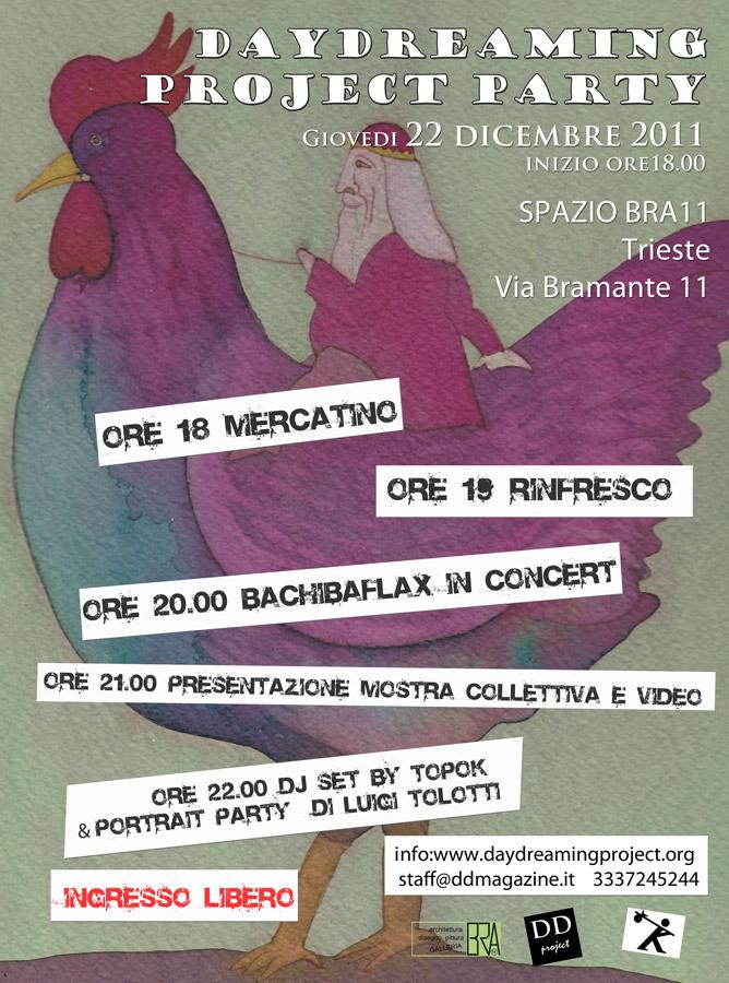 DayDreaming Party – Giovedì 22 dicembre 2011 SPAZIO BRA 11 via Bramante 11 Trieste